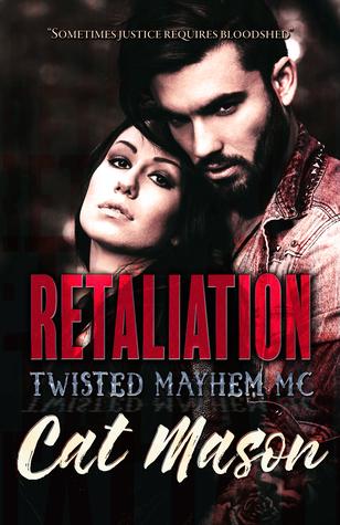 Retaliation (Twisted Mayhem MC)