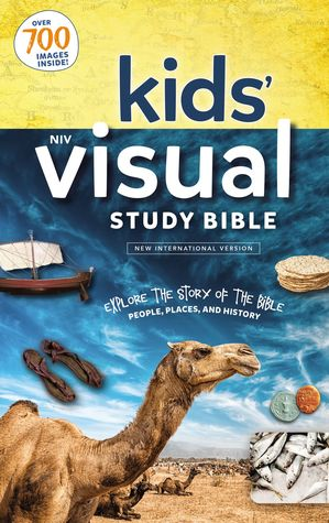 NIV Kids' Visual Study Bible: Explore the Story of the Bible---People, Places, and History