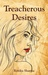 Treacherous Desires by Kritika  Sharma