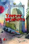 Tercer Planeta by A.C. Caballero