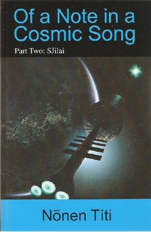SJilai; part two in Of a Note in a Cosmic Song