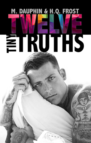 Twelve Tiny Truths by M. Dauphin
