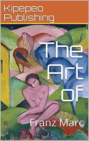 The Art of: Franz Marc