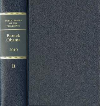 Public Papers of the Presidents of the United States: Barack Obama, 2010, Book 2, July 1 to December 31, 2010