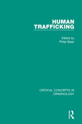 Human Trafficking: Critical Concepts in Criminology