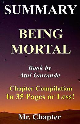 Summary - Being Mortal: Atul Gawande