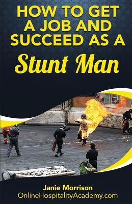 How to Get a Job and Succeed as a Stuntman