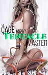 The Cage and My Tentacle Master (Alien Tentacle Erotica)