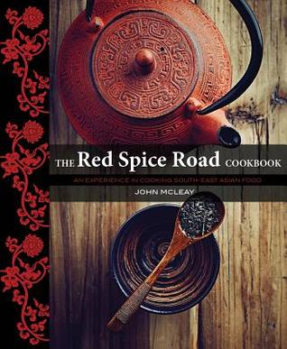 The Red Spice Road: An exerience in cooking south-east asian food