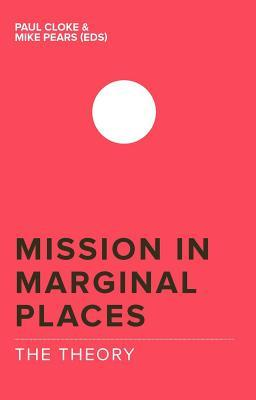 Mission in Marginal Places: The Theory