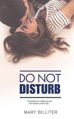 Do Not Disturb by Mary Billiter