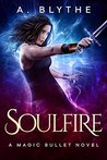 Soulfire (Magic Bullet #4)