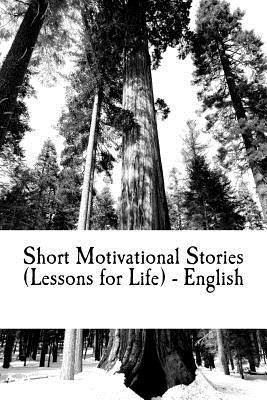 Short Motivational Stories (Lessons for Life) - English: Life Changing Instances