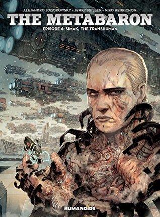 The Metabaron Vol. 4: Simak, The Transhuman