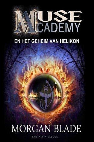 Muse Academy en het geheim van Helikon (Muse Academy #1) – Morgan Blade