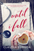 Until I Fall by Claudia Y. Burgoa