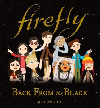 Firefly: Back from the Black por Joey Spiotto
