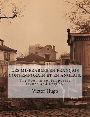 Les Miserables En Francais Contemporain Et En Anglais.: The Poor in Contemporary French and English.
