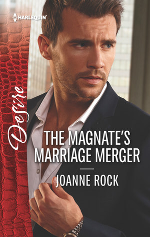 The Magnate's Marriage Merger by Joanne Rock