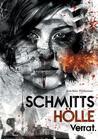 Schmitts Hölle - Verrat. by Joachim Widmann