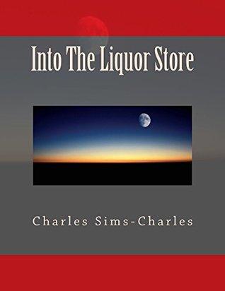 Into The Liquor Store