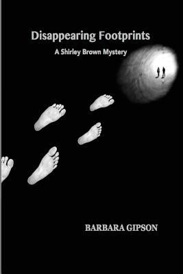 Disappearing Footprints: A Shirley Brown Mystery