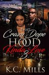 That Crazy, Dope, Hood Kinda Love 3 by K.C. Mills