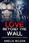 Love Beyond the Wall (Rizer Pack Shifter, #1)