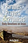 Parables, Prayers, & Promises: Daily Devotions on Jesus