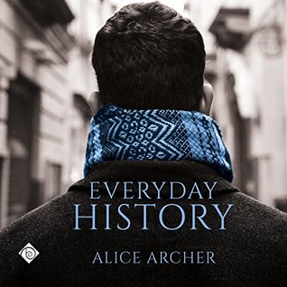 Audio Book Review: Everyday History by Alice Archer (Author) & Daan Stone (Narrator)
