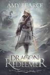 Dragon Redeemer (World of Aluvia, #3)