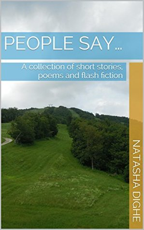 People Say...: A collection of short stories, poems and flash fiction