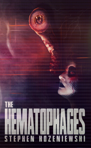 The Hematophages by Stephen Kozeniewski