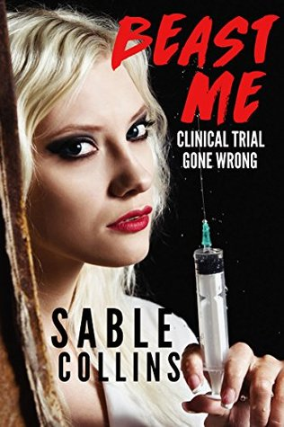 Beast Me Clinical Trial Gone Wrong By Sable Collins