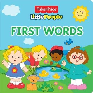 Fisher Price Little People - First Words (Fisher Price Board Books)