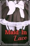 Maid in Lace by R.  Roe