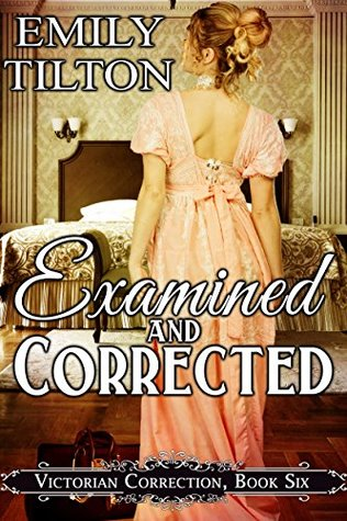 Examined and Corrected (Victorian Correction #6)