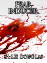 Fear Inducer by Ellie Douglas