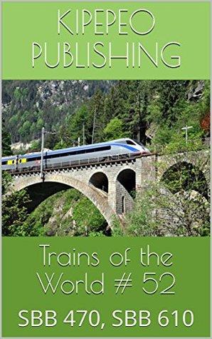 Trains of the World # 52: SBB 470, SBB 610
