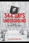 344 Days Underground: A Novel Based on True Events