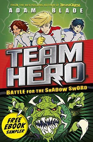 Team Hero: Preview of Battle for the Shadow Sword: Free Ebook Sampler!