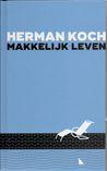 Makkelijk leven by Herman Koch
