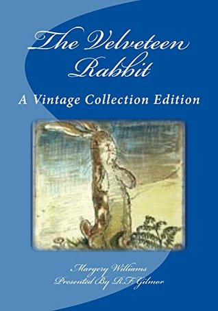 The Velveteen Rabbit (ILLUSTRATED): A Vintage Collection Edition