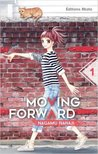 Moving forward Vol. 1 by Nagamu Nanaji