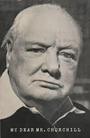 My dear Mr. Churchill