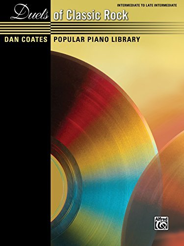 Dan Coates Popular Piano Library: Duets of Classic Rock: Intermediate to Late Intermediate Piano Duet (1 Piano, 4 Hands)