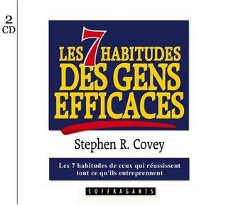 Les 7 habitudes des gens efficaces by Stephen R. Covey