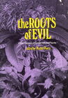 The Roots of Evil by Michel Parry