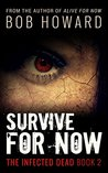 Survive for Now (The Infected Dead #2)