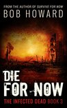 Die For Now (The Infected Dead #3)